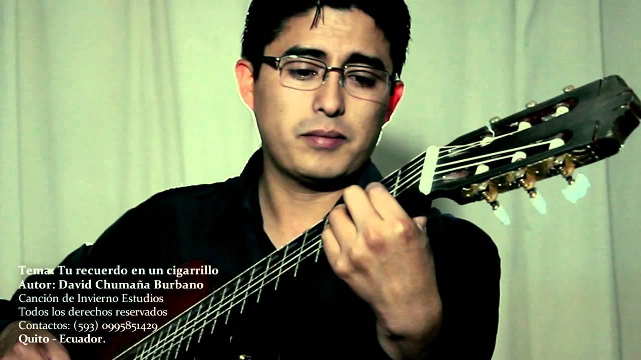 Download TU RECUERDO EN UN CIGARRILLO David Chumaña B. (OFICIAL)