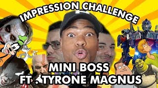 Mini Boss Impression Challenge feat. Tyrone Magnus!!!