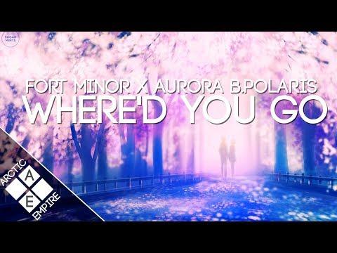 Fort Minor - Where'd You Go (Aurora B.Polaris Remix) | Chillstep