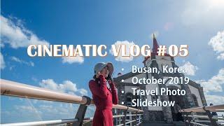 CINEMATIC VLOG #05 : 여행사진(부산 2…
