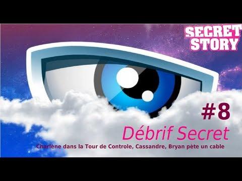 Debrif Secret #8 - #CharlèneSS11 dans la Tour de Controle, #Cassandre, #BryanSS11 pète un cable #SS11 #SecretStory  - FestivalFocus