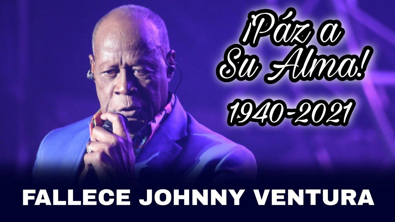 📌MIRA 👉🏼 Cual fué la causa del FALLECIMIENTO de JOHNNY VENTURA 🥺 61 años de carrera musical