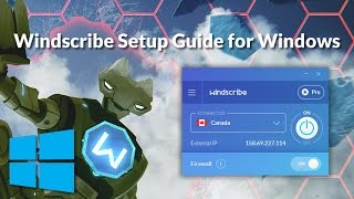 Windscribe: How to Get Started