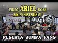 VIDEO VIRAL  KEDATANGAN ARIEL NOAH BIKIN HISTERIS