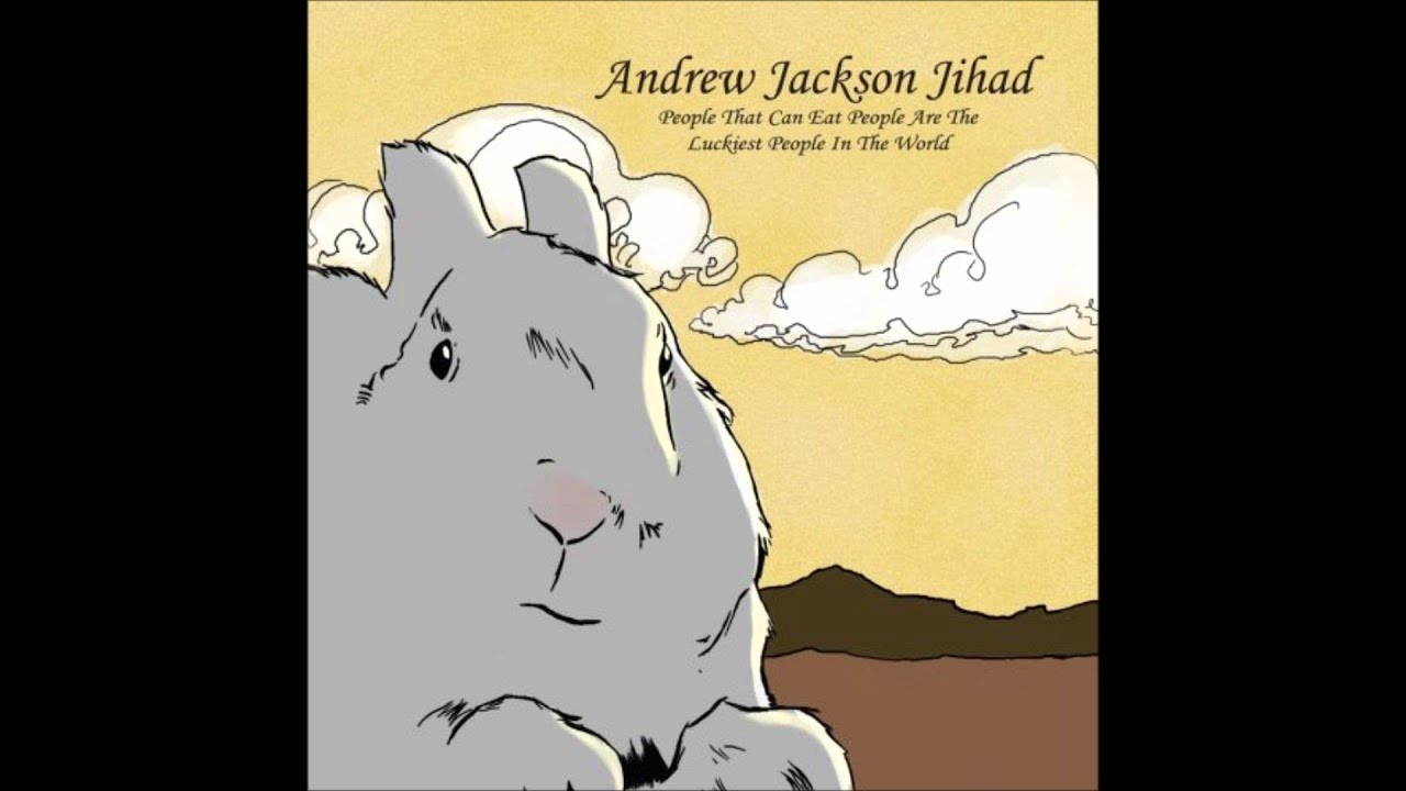 Andrew Jackson Jihad Bad Bad Things Good Version Youtube