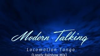 Modern Talking - Locomotion Tango (Lonely Rainbow Mix) (EqHQ)