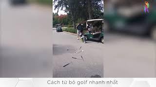 [ GOLF HÀI HƯỚC ] Cách từ bỏ golf nhanh nhất