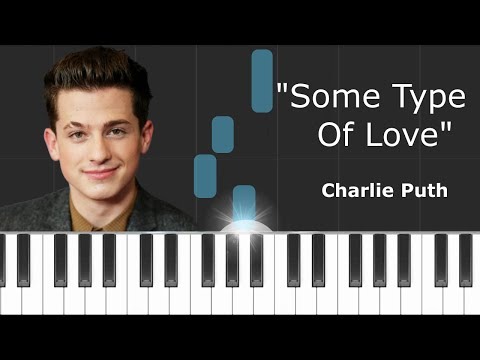 "Charlie Puth - ""Some Type Of Love"" Piano Tutorial - Chords - How To Play - Cover"