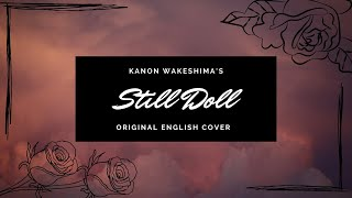 Still Doll by Kanon Wakeshima (English Cover - TheSingingMist)