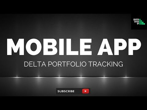 DELTA Crypto Portfolio Tracking Walkthrough - Android/Apple