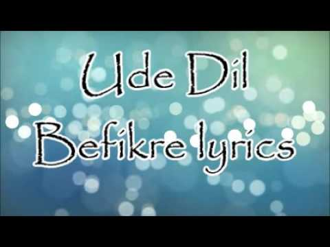 Ude Dil Befikre Full Song With Lyrics - Befikre | Ranveer Singh, Vaani Kapoor | Benny Dayal