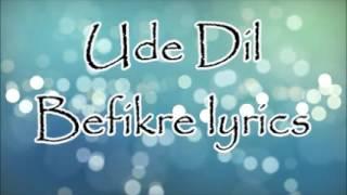 Ude Dil Befikre Full Song With Lyrics Befikre  Ranveer Singh, Vaani Kapoor  Benny Dayal