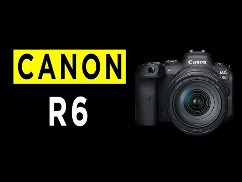 Canon EOS R6 Mirrorless Camera Highlights & Overview -2020