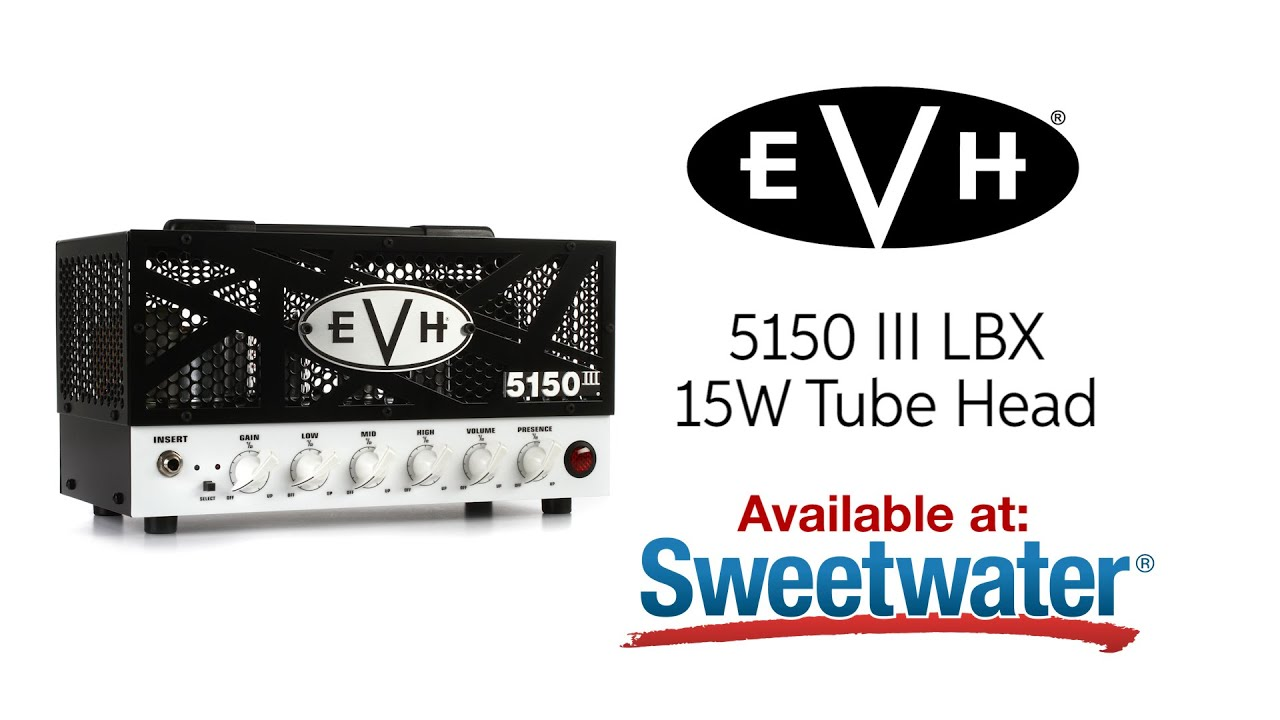 evh 5150 iii lbx tube amp head demo by sweetwater youtube. Black Bedroom Furniture Sets. Home Design Ideas