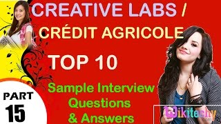 creative labs | crédit agricole most important interview questions and answers for freshers