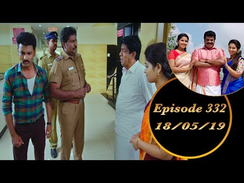 Kalyana Veedu | Tamil Serial | Episode 332 | 18/05/19 |Sun Tv |Thiru Tv