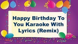 Happy Birthday To You Karaoke With Lyrics (Remix) | Birthday Karaoke Song