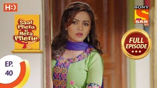 Saat Phero Ki Hera Pherie - Ep 40 - Full Episode - 23rd April, 2018