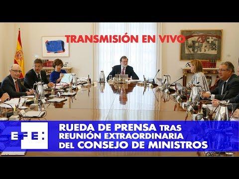 Rueda de prensa tras reunión extraordinaria del consejo de ministros