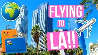 FLYING TO LOS ANGELES!!!