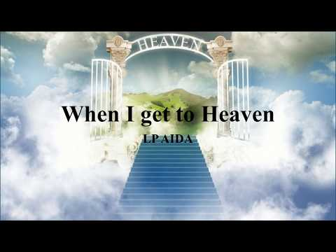 When I Get To Heaven - LP AIDA (LYRICS)