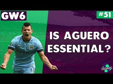 IS AGUERO ESSENTIAL?!? | Let's Talk Fantasy Premier League 2017/18 | #51