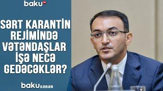 Sərt karantin rejimində vətəndaşlar işə necə gedəcəklər?