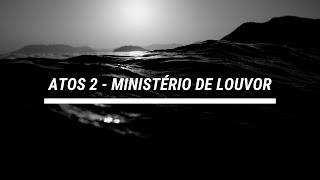 ATOS 2 | MINISTÉRIO DE LOUVOR IPPENHA
