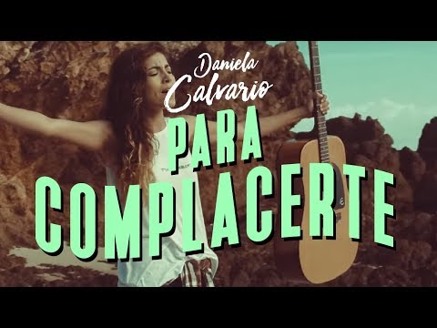 Daniela Calvario - Para Complacerte (Video Oficial)