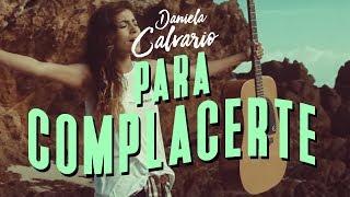 Смотреть клип Daniela Calvario - Para Complacerte