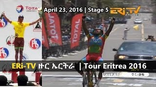 Eritrea ERi-TV Sports  | Tour Eritrea 2016 Stage 5 (April 23, 2016)