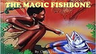 Learn English Through Story - The Magic Fishbone by Charles Dickens