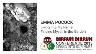 Emma Pocock | Living Into My Name | Dirrum Dirrum Conference 2015