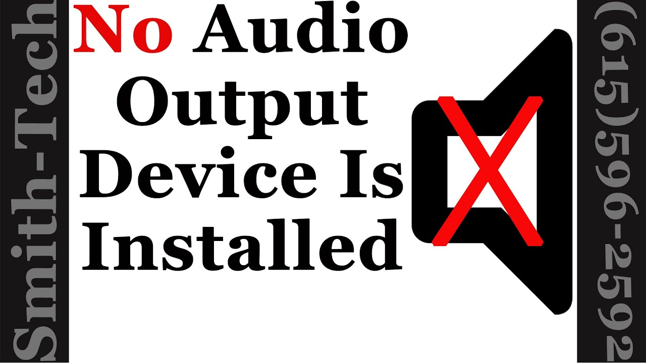 fix no audio output device is installed errors youtube. Black Bedroom Furniture Sets. Home Design Ideas
