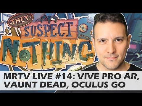 MRTV LIVE #14: Vive Pro AR, Intel Vaunt Dead, Oculus Go About To Launch, Lenovo On Sale, etc...