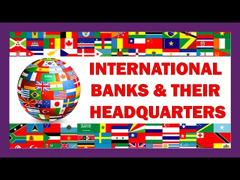 """International Banks and their Headquarters and Taglines"" - Study Capsule"