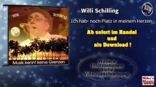 Willi Schilling - Ich hab` noch Platz in meinem Herzen (Original Version)