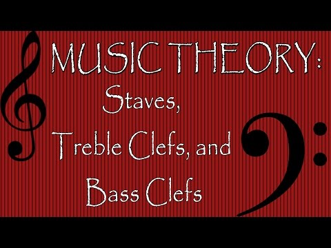 Music Theory: Staves, Treble Clef, Bass Clef