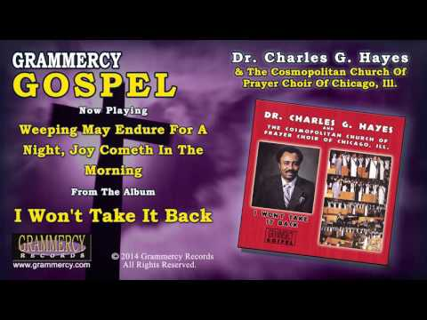 Dr. Charles G. Hayes - Weeping May Endure For A Night, Joy Cometh In The Morning