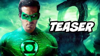 Green Lantern Teaser - Justice League 2021 Series and Ryan Reynolds Deadpool Jokes