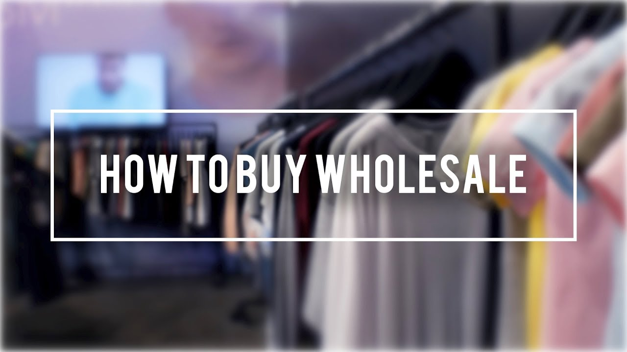 How To Buy Wholesale Clothing Buying Wholesale For Boutique And Clothing Line Youtube