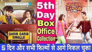 Shaadi Mein Zaroor Aana & Qarib Qarib Single 5th Day Box Office Collection