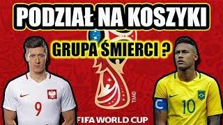 PODZIAŁ NA KOSZYKI Mistrzostwa Świata 2018 | GRUPA ŚMIERCI ? Zapowiedz losowania Mundial 2018