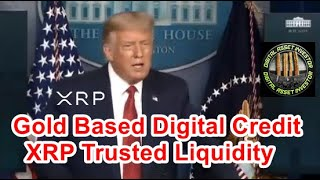 Trump , Gold , Quantum Financial System , Ripple And XRP