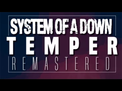 SYSTEM OF A DOWN  TEMPER REMASTERED