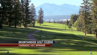 Fairmont Hot Springs Resort - Riverside & Mountainside Golf Courses