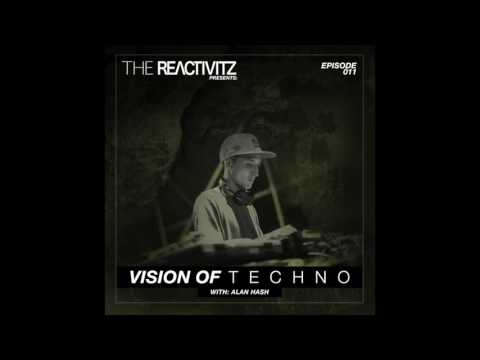 Vision Of Techno 011 with Alan Hash