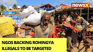 NGOs Backing Illegal Immigration Of Rohingyas In J\u0026K To Be Targeted | NewsX Exclusive | NewsX