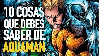 10 cosas que debes saber de Aquaman