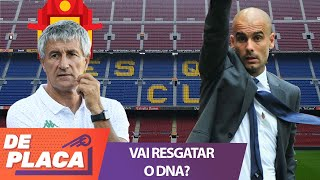 QUIQUE SETIÉN vai RESGATAR o DNA do BARCELONA?